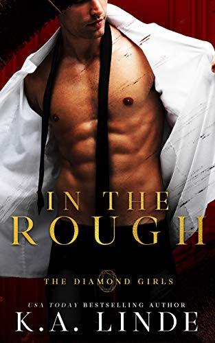 In the Rough (Diamond Girls Book 3)