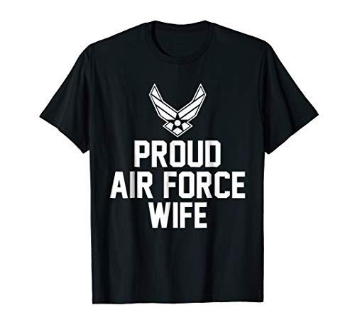 Proud Air Force Wife T-Shirt Veteran Pride Tee