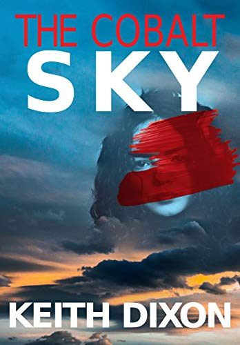The Cobalt Sky (Sam Dyke Investigations Book 10)