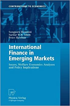Book International Finance in Emerging Markets: Issues, Welfare Economics Analyses and Policy Implications (Contributions to Economics) by Songporn Hansanti (2010-10-19)