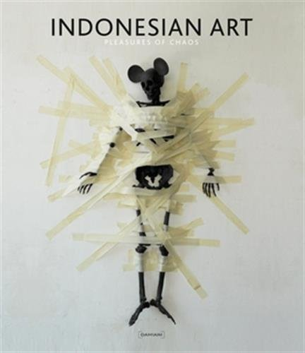 Indonesian Tribal Art - Indonesian Art: Pleasures of Chaos