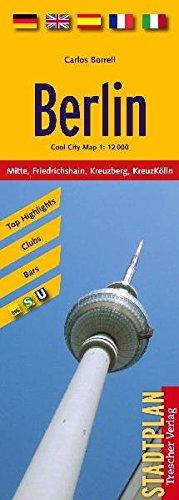 Berlin Stadtplan - Maßstab 1:12000 - fünfsprachige Hauptstadtkarte, Top-Highlights, Szene-Tipps, Clubs und Bars, S- und U-Bahnplan (Cool City Map)