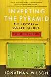 Inverting The Pyramid: The History of Soccer
