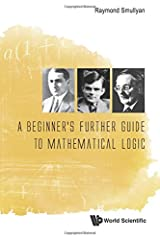 Beginner's Further Guide To Mathematical Logic, A Paperback