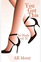 You Got This: In Heels Volume II (Volume 2) Paperback
