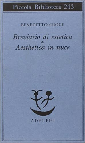 Breviario di estetica e Aesthetica in nuce Piccola biblioteca Adelphi: Amazon.es: Croce, Benedetto, Galasso, G.: Libros en idiomas extranjeros