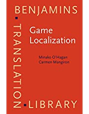Game Localization: Translating for the global digital entertainment industry