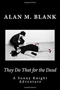 They Do That for the Dead: A Sonny Knight Adventure