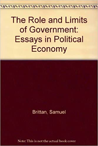 Graduate School Application Essay Examples The Role And Limits Of Government Essays In Political Economy Samuel  Brittan  Amazoncom Books Essay Against Gay Marriage also Essays On 9 11 The Role And Limits Of Government Essays In Political Economy  Poetry Essay Structure