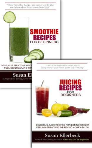 Smoothie Recipes Bundle: Smoothie Recipes for Beginners / Juicing Recipes for Beginners (Blendtec Recipe Kindle)