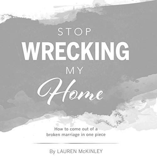 Pdf Parenting Stop Wrecking My Home: How to Come Out of a Broken Marriage in One Piece