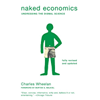Naked Economics: Undressing the Dismal Science (Fully Revised and Updated) (English Edition)