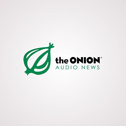 The Onion Audio News [Explicit]