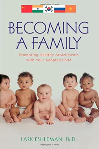 Becoming a Family: Promoting Healthy Attachments With Your
