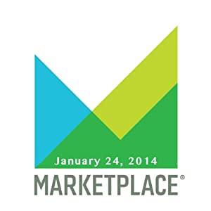 Marketplace, January 24, 2014