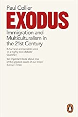 Exodus: Immigration and Multiculturalism in the 21st Century by Paul Collier (30-Oct-2014) Paperback Paperback