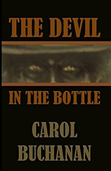 The Devil in the Bottle (The Vigilante Quartet Book 2) by [Buchanan, Carol]