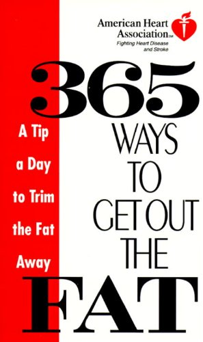 american-heart-association-365-ways-to-get-out-the-fat-a-tip-a-day-to-trim-the-fat-away