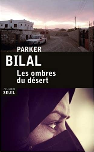 Les ombres du désert de Parker Bilal (2017)