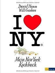 I love New York: Mein New York Kochbuch