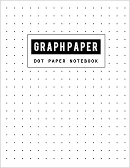 Graph Paper Dot Notebook: Dot Paper Blank Graphing, Writing