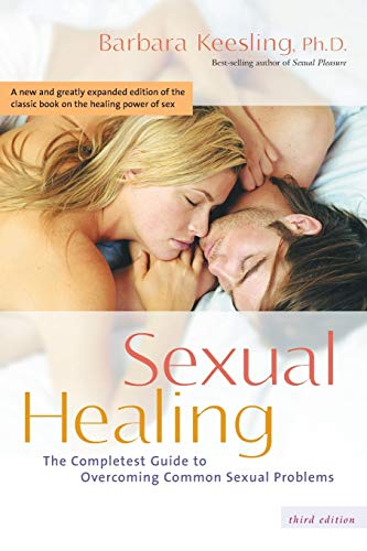 Sexual Healing: The Completest Guide to Overcoming Common Sexual Problems por Keesling Ph.D, Barbara