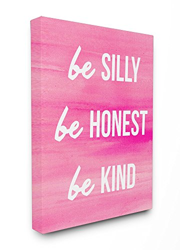 Stupell Home Décor Be Silly Be Honest Be Kind-pink Stretched Canvas Wall Art, 16 x 1.5 x 20, Proudly Made in USA