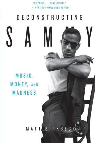 Deconstructing Sammy: Music, Money, and Madness by Matt Birkbeck (2009-09-01)