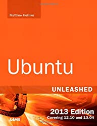 Ubuntu Unleashed 2013 Edition: Covering 12.10 and 13.04