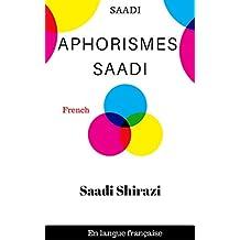Aphorismes Saadi: Citations Saadi Shirazi  (French Edition)
