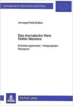Book Das Dramatische Werk Walter Mackens: Entstehungskontext - Interpretation - Rezeption (Europaeische Hochschulschriften / European University Studie)