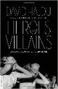essays on heroes and villains Heroes and villains has 93 ratings and 13 reviews travis said: notes for a review of david hajdu's heroes and villains :hajdu notices that in the ki.