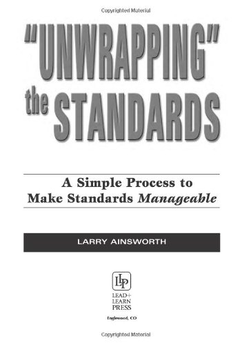 Unwrapping the Standards:: A Simple Process to Make Standards Manageable ebook