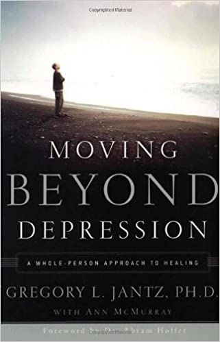 Moving Beyond Depression: A Whole-Person Approach to Healing