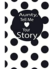 aunty, tell me your story: A guided journal to tell me your memories,keepsake questions.This is a great gift to mom,grandma,nana,aunt and auntie from family members, grandchildren and friends to share their early life on like Birthday