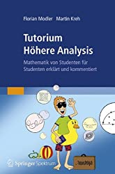 Tutorium Höhere Analysis: Mathematik von Studenten für Studenten erklärt und kommentiert