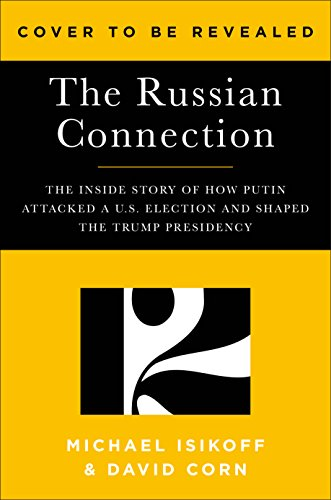 Russian Roulette: The Inside Story of Putin's War on America and the Election of Donald Trump (International Corn)