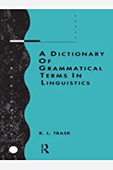 A Dictionary of Grammatical Terms in Linguistics Kindle Edition