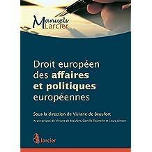 Droit européen des affaires et politiques européennes (Manuels Larcier) (French Edition)