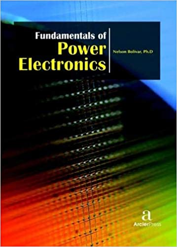 fundamentals of power electronics nelson bolivar ph d nelson bolivar ph d 9781680944051 amazon com books amazon com