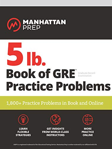 Pdf Test Preparation 5 lb. Book of GRE Practice Problems: 1,800+ Practice Problems in Book and Online (Manhattan Prep 5 lb Series)