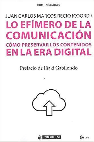 C.omo preservar los contenidos en la era digital Manuales: Amazon.es: D.) Juan Carlos Marcos Recio (Coor: Libros
