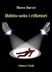 Delitto sotto i riflettori (I Gialli) (Italian Edition)