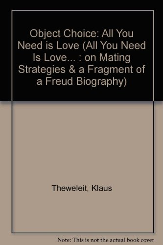 Object-Choice: (All You Need Is Love ...) (All You Need Is Love... : On Mating Strategies & A Fragment of a Freud Biography) by Verso