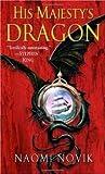 His Majesty s Dragon (Temeraire, Book 1) Publisher: Del Rey