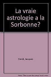 La  vraie astrologie à la Sorbonne ?