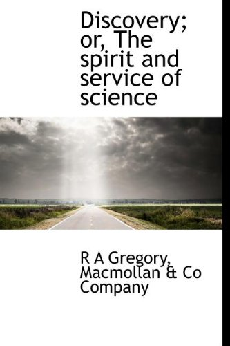 Discovery; or, The spirit and service of science ebook