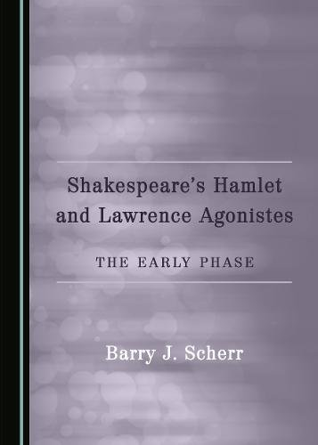 Shakespeares Hamlet and Lawrence Agonistes