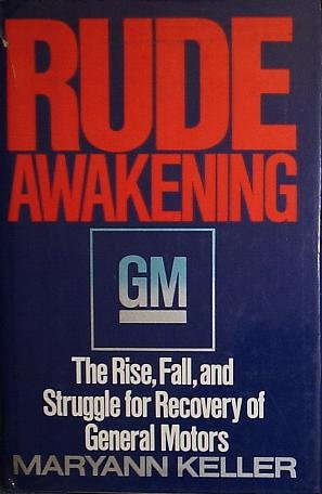 rude-awakening-the-rise-fall-and-struggle-for-recovery-of-general-motors