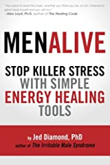 MenAlive:  Stop Killer Stress with Simple Energy Healing Tools Paperback